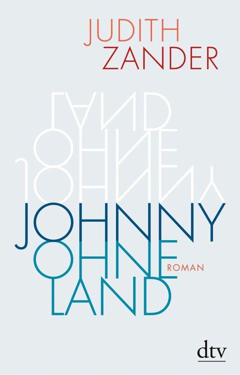 Judith Zander: »Johnny Ohneland«