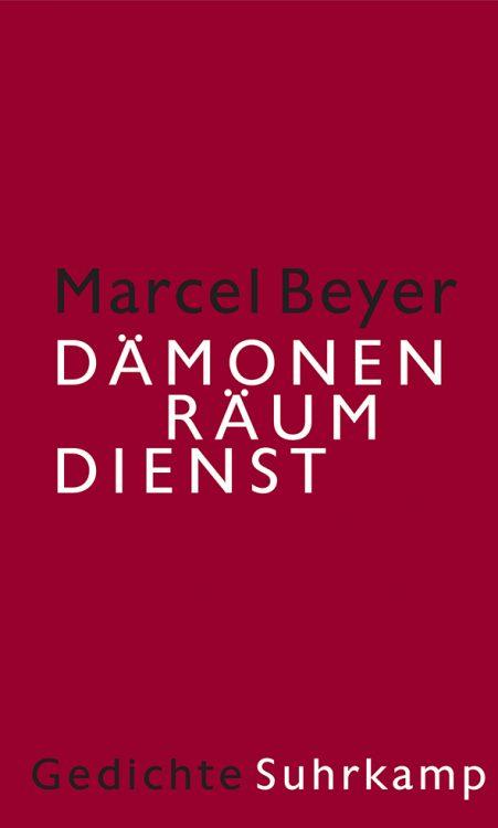 Marcel Beyer: »Dämonenräumdienst«