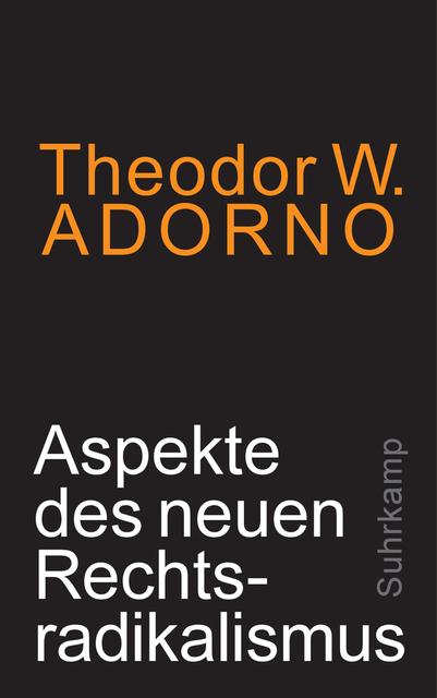 Theodor W. Adorno: Aspekte des neuen Rechtsradikalismus