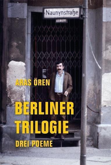 Kreuzberg Vibrations. Aras Örens »Berliner Trilogie« im Gespräch