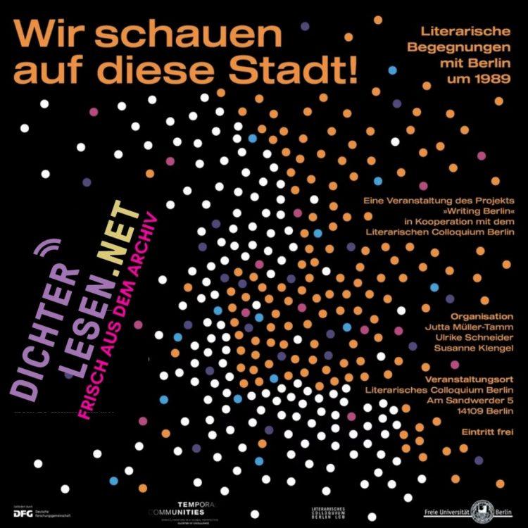 Wir schauen auf diese Stadt! Literarische Begegnungen mit Berlin um 1989 | 2019