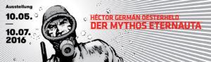 Héctor Germán Oesterheld: »Der Mythos Eternauta«