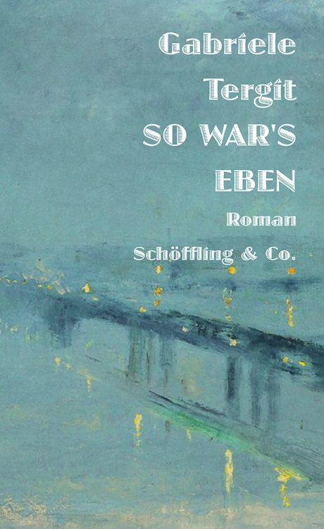 Gabriele Tergit: »So war's eben«
