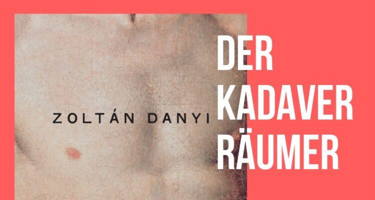 Zoltán Danyi: »Der Kadaverräumer«