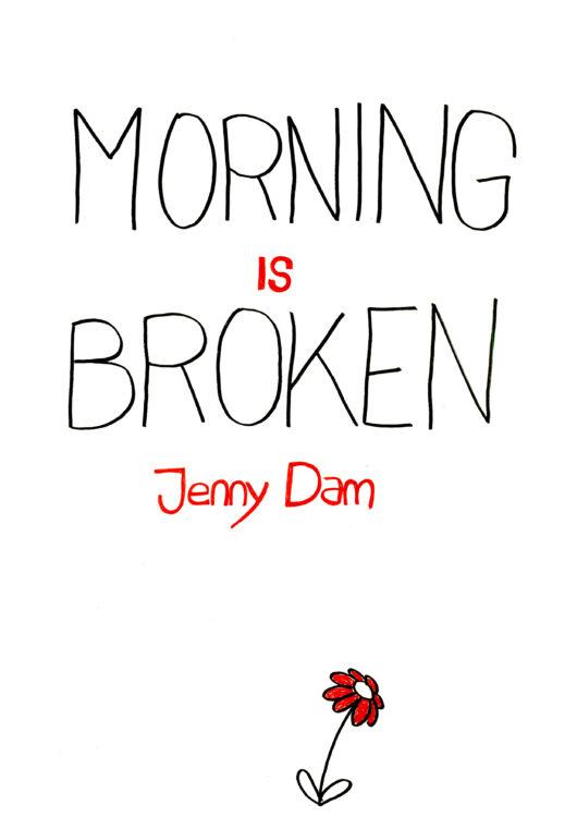 Jenny Dam: »Morning is broken«