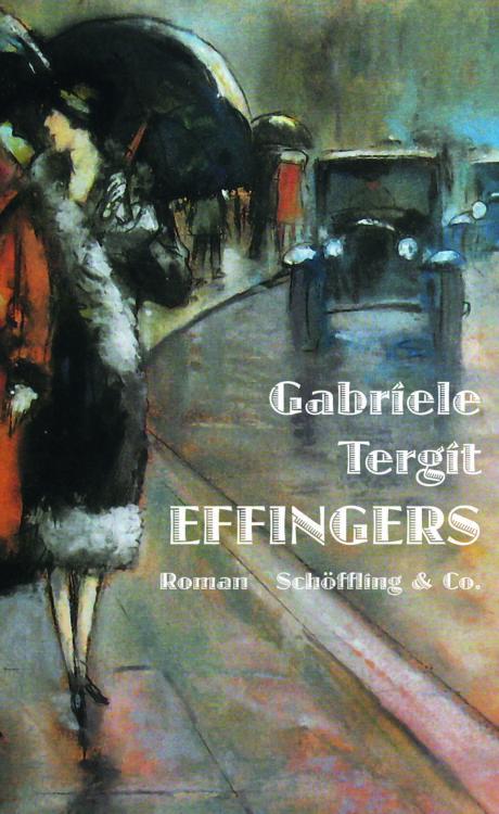 Gabriele Tergit: »Effingers«